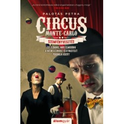 Palotás Petra: Szemfényvesztés - Circus Monte-Carlo 2.