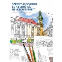 Színezd ki Sopron és a Fertő-táj nevezetességeit! - Kreatív színező 20 különleges rajzzal
