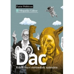 Megadja Gábor: Dac - Kézikönyv eretnekek számára