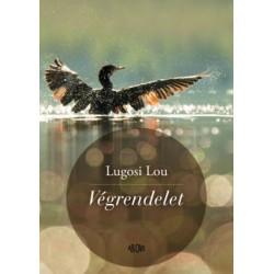 Lugosi Lou: Végrendelet