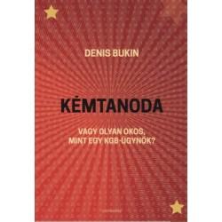 Denis Bukin: Kémtanoda - Vagy olyan okos, mint egy KGB-ügynök?