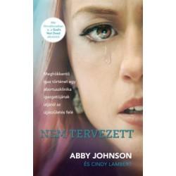 Abby Johnson - Cindy Lambert: Nem tervezett