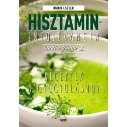 Rubin Eszter: Hisztaminintolerancia szakácskönyv 2. - Receptek a gyógyuláshoz