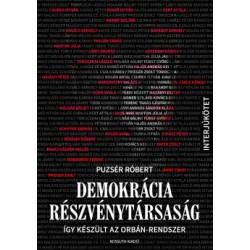 Puzsér Róbert: Demokrácia Részvénytársaság - Így készült az Orbán-rendszer