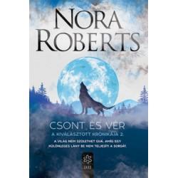 Nora Roberts: Csont és vér - A Kiválasztott Krónikája 2.