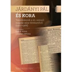 Dalos Anna - Ozsvárt Viktória: Járdányi Pál és kora - Tanulmányok a 20. századi magyar zene történetéből (1920-1966)