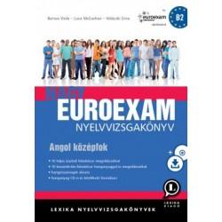 Borsos Viola - Luca McEachan - Veláczki Erna: Nagy Euroexam nyelvvizsgakönyv - Angol középfok - hanganyaggal (CD-n és letölth...