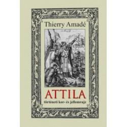 Thierry Amadé: Attila történeti kor- és jellemrajz