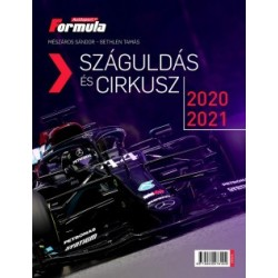 Bethlen Tamás - Mészáros Sándor: Száguldás és cirkusz 2020-2021