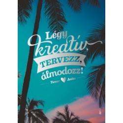 Tomor Anita: Légy kreatív, tervezz, álmodozz!
