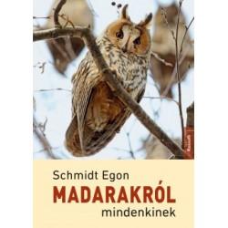 Schmidt Egon: Madarakról mindenkinek