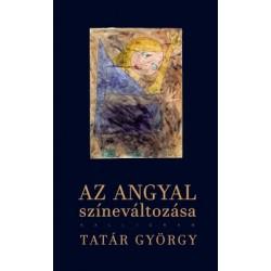 Tatár György: Az angyal színeváltozása