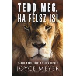 Joyce Meyer: Tedd meg, ha félsz is!