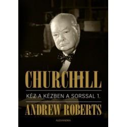 Andrew Roberts: Churchill I.-II.