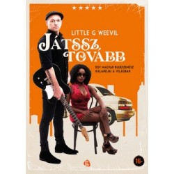 Little G Weevil: Játssz tovább - Egy magyar blueszenész kalandjai a világban