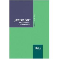 Rainer M. János: Hetvenes évek - Magyarország a jelenkorban, Évkönyv XXIV. 2019