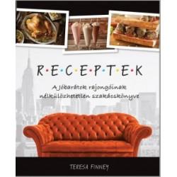 Teresa Finney: Receptek - A Jóbarátok rajongóinak nélkülözhetetlen szakácskönyve