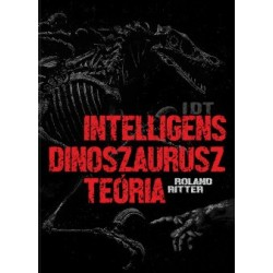 Roland Ritter: IDT - Intelligens dinoszaurusz teória