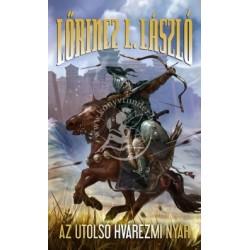 Lőrincz L. László: Az utolsó hvárezmi nyár