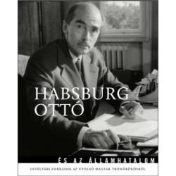 Kocsis Piroska - Ólmosi Zoltán: Habsburg Ottó és az államhatalom