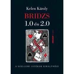 Kelen Károly: Bridzs 1.0 és 2.0 - A szellemi játékok királynője