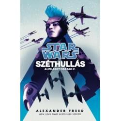 Alexander Freed: Star Wars - Széthullás - Alphabetosztag 2.