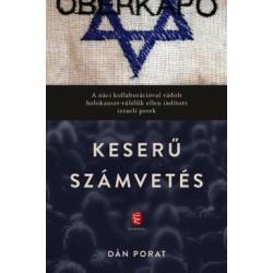 Dán Porat: Keserű számvetés - A náci kollaborációval vádolt holokauszt-túlélők ellen indított izraeli perek