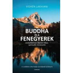 Vishen Lakhiani: A Buddha és a Fenegyerek - A munkahelyi sikerek titkos, spirituális művészete