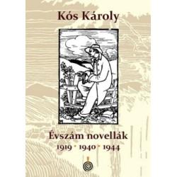 Kós Károly: Évszámnovellák - 1919 - 1940 - 1944