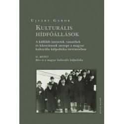 Ujváry Gábor: Kulturális hídfőállások - A külföldi intézetek, tanszékek és lektorátusok szerepe