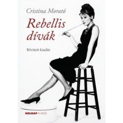 Cristina Morató: Rebellis dívák - 2., bővített kiadás