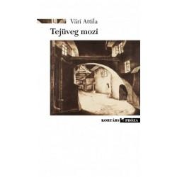 Vári Attila: Tejüveg mozi