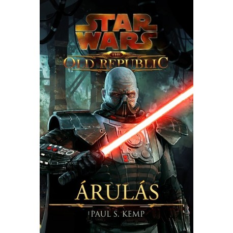 Paul S. Kemp: Star Wars - The Old Republic - Árulás