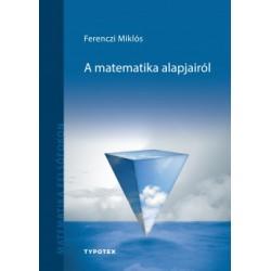Ferenczi Miklós: A matematika alapjairól
