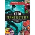 Lakatos Péter - Dr. VÁCZI PÉTER: Keto természetesen - Érd el az optimális egészséget, testsúlyt és fittséget a zsír erejével!