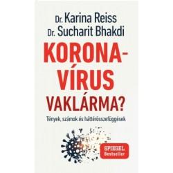 Dr. Sucharit Bhakdi - Dr. Karina Reiss: Koronavírus vaklárma? - Tények, számok és háttérösszefüggések