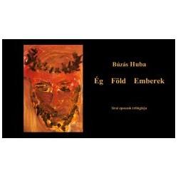 Búzás Huba: Ég Föld Emberek - Lírai eposzok trilógiája