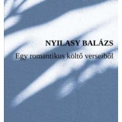Nyilasy Balázs: Egy romantikus költő verseiből