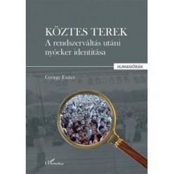György Eszter: Köztes terek - A rendszerváltás utáni nyócker identitása