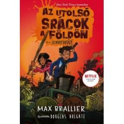 Max Brallier: Az utolsó srácok a Földön és a Zombiparádé - Az utolsó srácok a Földön 2.