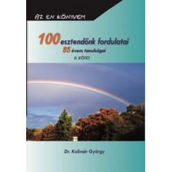 Dr. Kolimár György: 100 esztendőnk fordulatai - 85 évem tanulságai II.