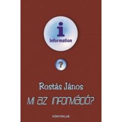 Rostás János: Mi az információ?
