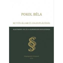 Pokol Béla: Kettős állam és jogduplázódás - Alkotmányi jog és a jogrendszer duplázódása