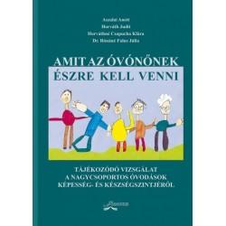 Aszalai Anett - Horváth Judit - Horváthné Csapucha Klára - Dr. Rónáné Falus Júlia: Amit az óvónőnek észre kell...