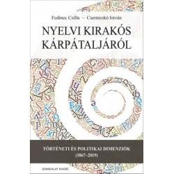 Csernicskó István - Fedinec Csilla: Nyelvi kirakós Kárpátaljáról - Történeti és politikai dimenziók (1867-2019)
