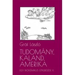 Gráf László: Tudomány, kaland, Amerika - Egy biokémikus útkeresése II. - A következő tíz év