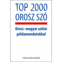 Antonyina Guszkova: Top 2000 orosz szó - Orosz-magyar szótár példamondatokkal