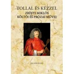 Suhai Pál: Tollal és kézzel - Zrínyi Miklós költői és prózai művei
