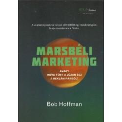 Bob Hoffman: Marsbéli Marketing - Avagy hová tűnt a józan ész a reklámiparból?