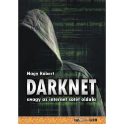 Nagy Róbert: DarkNet - avagy az internet sötét oldala